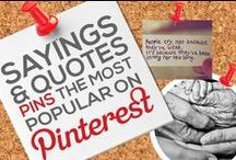 SAYINGS & QUOTES PINS — THE MOST POPULAR ON PINTEREST BY # OF REPINS / Any SAYINGS & QUOTES PIN that Achieves 2,000+ REPINS is Added to this Board, Making it Easier for You to Discover the Most Saying and Quotes on Pinterest — This Board is Your #1 Source to Keep Tabs On and Discover the Most Popular Pins Circulating on Pinterest in this Category! — Please Follow this Board. We Work Hard Daily to Update it for your Enjoyment it and Share With You the Best Content & Most Popular Sayings and Quotes Pins! : )  / by Power of Pinterest Book