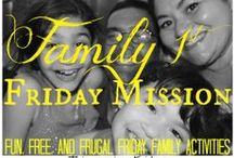 Family Activities / Family First Friday Missions. abettermedaybyday.com -  - Free Fun and Frugal Family Focused Activities to do together on Fridays - Ideas posted weekly.
