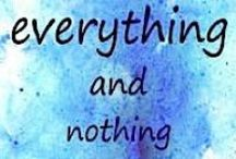 Everything and nothing... / Everything and nothing...