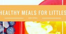 Healthy Meals for Toddlers / All the best foods and recipes toddler will love!