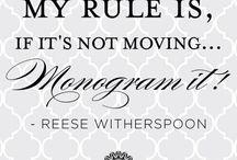WHEN IN DOUBT, MONOGRAM IT! / by Nicole Poché