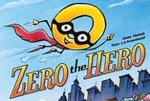 Zero the Hero / A funny picture book by Joan Holub illustrated by Tom Lichtenheld. Includes pins with Zero the Hero lesson plans and Zero the Hero activity sheets. Math for PreK, kindergarten, and first grade.