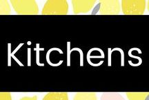 Kitchens / KITCHENS! What more can I say? :-)