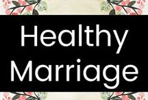 Healthy Marriage / Great ideas to help support healthy marriages & happy lives.