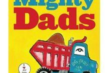 Mighty Dads / Celebrating MIGHTY DADS! On Father's Day and every day dads trucks enjoy their little one trucks at the construction site. Paving the way, helping them dig, and teaching them the small and big life lessons that will make them good parents to their own kids someday.
