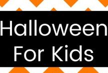 Halloween for Kids! / Kids Halloween activities, costumes, and more!