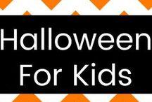 Halloween for Kids! / Kids Halloween activities, costumes, and more!
