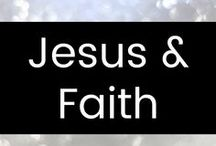 Jesus & Faith / Good info and inspiration for Christians (& everyone).
