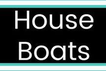 House Boats / ☀️The Joys of House Boat Life!! ☀️