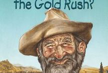 What Was the Gold Rush? / A children's book about the California Gold Rush of 1849 by Joan Holub