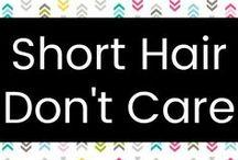 Short Hair   Don't Care / Ideas for short hair