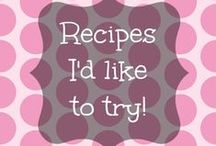 Recipes I'd like to try