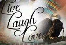 Live Love Laugh!!!!!!!