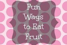 Fun Ways to Eat Fruit and Veggies