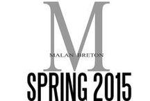 MALAN BRETON SPRING 2015 / Malan Breton Spring 2015 Collection / by MALAN BRETON®