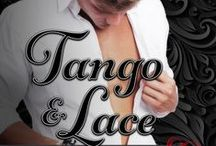 TANGO & LACE inspiration / TANGO & LACE by Misty Dietz, contemporary romance novella