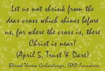 """April Quotes - Blessed Theresa / Quotes from Blessed Theresa Gerhardinger, foundress of the School Sisters of Notre Dame, for each day from """"Trust & Dare."""""""