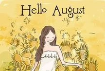 "August is... ☼ / ""First days of August. All summer still shines; the light is the light of the summer. In eight, fifteen days in nature there will be a subtle nuance of change."" (Azorin)"