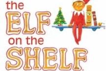 Elf on the Shelf / by Erin Welch