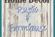 Home Decor-Rustic & Farmhouse / A beautiful collection and tutorials featuring the styles, Rustic and Farmhouse