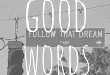 {Good Words} / The words that challenge our hearts, inspire our lives and bless our souls!