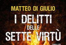 I delitti delle sette virtù / Nella Firenze dei Medici, lo Sterminatore uccide in nome delle sette virtù.  Ecco i luoghi di Firenze in cui il thriller di Matteo di Giulio è ambientato.