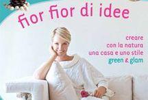 Fior fior di cose - Ellen Hidding [making of] / Idee e consigli per creare meravigliose composizioni con fiori, frutta, verdure, erbe aromatiche. Abbiamo raccolto le foto fatte durante la realizzazione dei tutorial