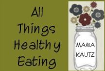 All Things Healthy Eating / Paleo, Primal, Real Food / by Katey @ Mama Kautz