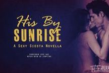 His By Sunrise / U.S. Marine Captain returns home for a second chance romance for Christmas, Sexy Siesta series #1 #militaryromance #sexysiestaseries #amreading #alphaheroes