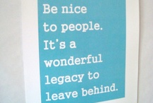 Worth Repeating & Words to Live By / by Suzanne Wolf