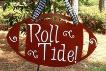 Roll Tide Roll / by Courtney Pierson