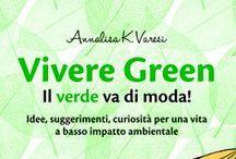 VIVERE GREEN / Il verde va di moda! Un ricco e prezioso volume (Hoepli editore) per una vita a impatto zero, scritto da Annalisa Varesi