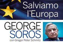 SOROS, SALVIAMO L'EUROPA / George Soros, uno dei più famosi investitori finanziari al mondo,  rivela in questo libro intervista (Hoepli Editore) le sue riflessioni sul futuro dell'Europa