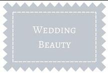 Wedding Beauty / by DIY Weddings® Magazine