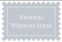 Nautical Weddings / by DIY Weddings® Magazine