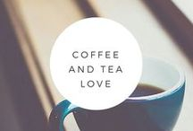 Coffee and Tea Love / My love of warmth and caffeine in a cup.