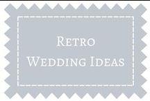 Retro Wedding Ideas / by DIY Weddings® Magazine