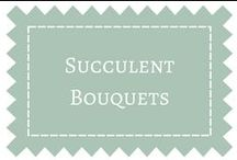 Succulent Bouquets / by DIY Weddings® Magazine