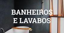 Banheiros e lavabos / Desde os pequenos até os que são verdadeiros spa's