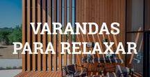 Varandas para relaxar / Varandas incríveis para se inspirar
