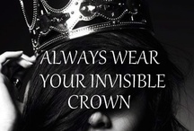 """Quote Crush / """"Always wear your invisible crown."""" / by Maureen """"Mo"""" Elinzano"""