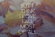 Fall is my Favorite / The beautiful leaves, Crisp cool air, Football, Pumpkin & Apple everything!! I love Fall! / by Tashia Scoles