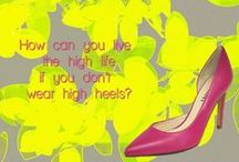 Inspiring Words / Words to live by, and what I wish for the women who wear my shoes