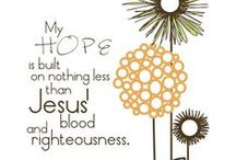 My faith is built on nothing less, than Jesus blood and righteousness! / by ElizaBeth Marshall-Smith
