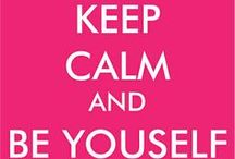 Keep calm and... / Keep Calm advice / by Kelly Anderson