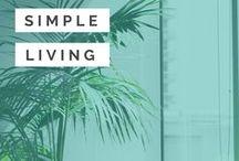 Simple Living / Simple living including simple living lifestyle, simple living home, simple living tips, simple living quotes & simple living ideas.