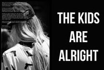 The kids are alright / The kids are alright - collection  / by PSC