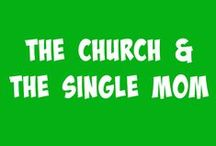 The Church and the Single Mom / The Church and the Single Mom