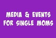 Media & Events for Single Moms / Media & Events hosted by or about The Life of a Single Mom Ministries.