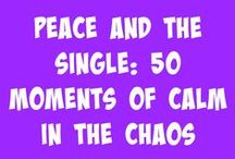 Peace and the Single: 50 Moments of Calm in the Chaos / Are you an overwhelmed, exhausted, worn-out, stressed-out and fed-up single mother who is looking for hope? Are you a relaxed, hope-filled, rejuvenated single mother who is resting in His word? Or are you somewhere in between?  Spanning every emotional struggle from Strength & Hope to Exhaustion, Fury, & Finding Humor in the daily grind of single parenthood, this book is for you! http://thelifeofasinglemom.com/?page_id=40